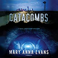 Catacombs: A Faye Longchamp Mystery (Faye Longchamp Mysteries)