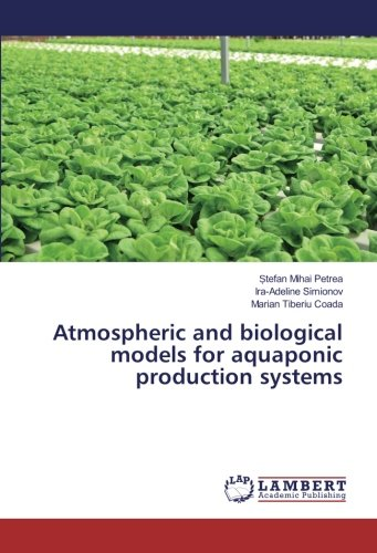 Atmospheric and biological models for aquaponic production systems
