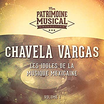 Les Idoles de la Musique Mexicaine: Chavela Vargas, Vol. 1