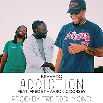 Addiction (feat. Fred E.T. & Aaronic Dorsey)