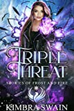 Triple Threat (Stories of Frost and Fire Book 3) (English Edition)