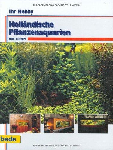 Holländische Pflanzenaquarien, Ihr Hobby