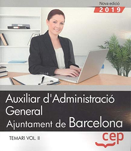 Auxiliar d'Administració General. Ajuntament de Barcelona. Temari Vol II.