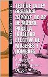 Test de la Ley Orgánica 3/2007, de 22 de marzo, para la Igualdad efectiva de mujeres y hombres:...