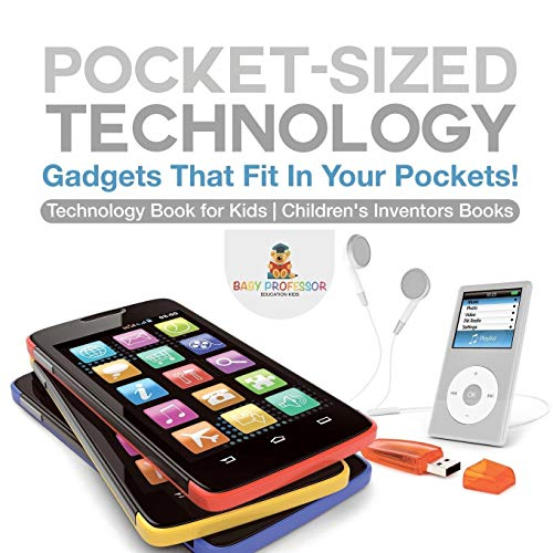 Pocket-Sized Technology - Gadgets That Fit In Your Pockets! Technology Book for Kids | Children's Inventors Books