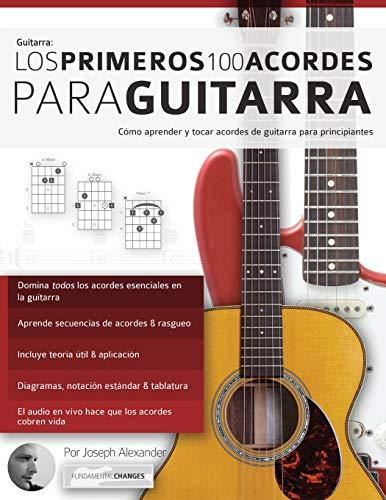 Los primeros 100 acordes para guitarra: Cómo aprender y...