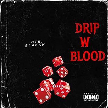 Drip w blood