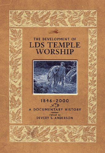 Development of LDS Temple Worship, 1846-2000: A Documentary History