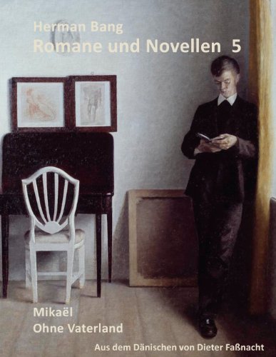 Romane und Novellen 5: Mikaël / Ohne Vaterland. Aus dem Dänischen von Dieter Faßnacht