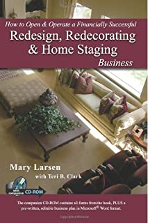How to Open & Operate a Financially Successful Redesign, Redecorating, and Home Staging Business: With Companion CD-ROM