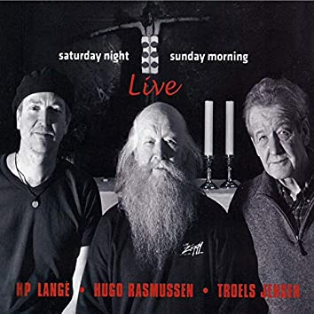 Saturday Night Sunday Morning (Live)