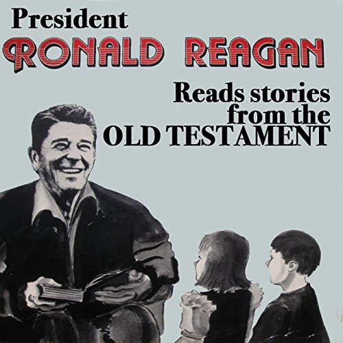 President Ronald Reagan Reads Stories from the Old Testament audiobook cover art
