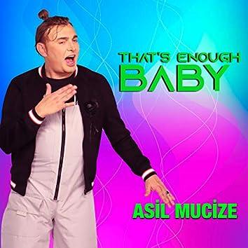 That's Enough Baby