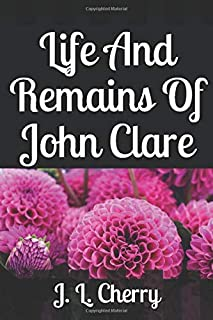 Life And Remains Of John Clare