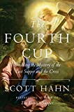 The Fourth Cup: Unveiling the Mystery of the Last Supper and the Cross (English Edition)