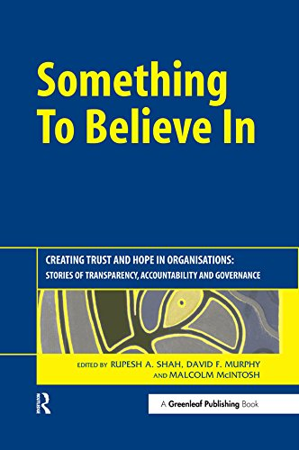 Something to Believe In: Creating Trust and Hope in Organisations: Stories of Transparency, Accountability and Governance (English Edition)