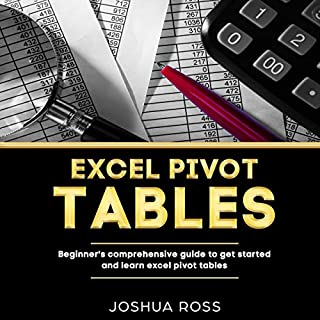 Excel Pivot Tables: Beginner's Comprehensive Guide to Get Started and Learn Excel Pivot Tables cover art