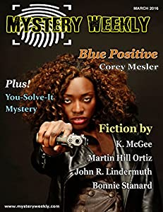 Mystery Weekly Magazine: March 2016 (Mystery Weekly Magazine Issues Book 7)