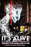 It's Alive: Bringing Your Nightmares to Life (The Dream Weaver series)