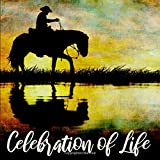 Celebration of Life: Cowboy on Horse Silhouette at Sunset Memorial Service Guest Book - Funeral Memory Book for Country Men - Guestbook With Space for ... Address (112 Pages - Square Size 8.25 x 8.25)