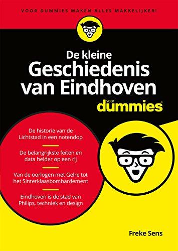 De kleine Geschiedenis van Eindhoven (Voor Dummies) (Dutch Edition)
