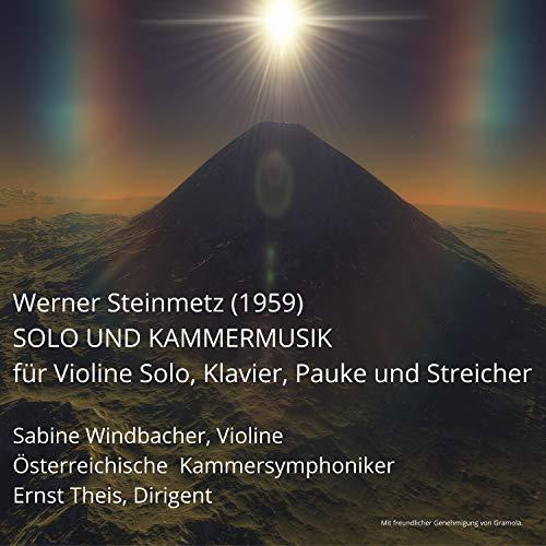 Solo und Kammermusik für Violine Solo, Klavier, Pauke und Streichorchester (feat. Ernst Theis & Sabine Windbacher)