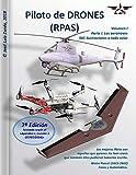 Piloto de DRONES (RPAS): Volumen I - Parte I. Las aeronaves.: 1