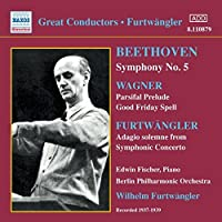 Beethoven: Symphony No. 5 / Wagner: Parsifal Prelude; Good Friday Spell / Furtwangler: Symphonic Concerto- Adagio solemne (1937-1939) (2006-08-01)