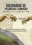 Dicionário de Psicanálise e Educação - Verbetes: não se pode dizer tudo