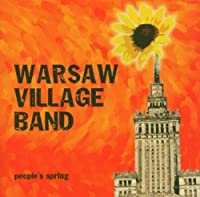 People's Spring by Warsaw Village Band (2003-05-08)
