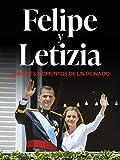 Felipe y Letizia: Grandes momentos de un reinado