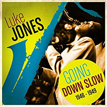 Going Down Slow 1946-1949