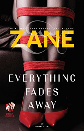 Everything Fades Away: An eShort Story by [Zane]