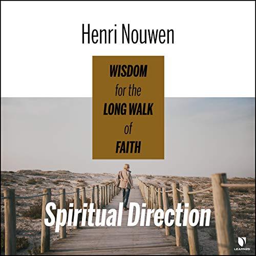Spiritual Direction: Wisdom for the Long Walk of Faith cover art