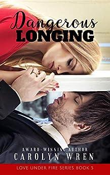 Dangerous Longing by [Carolyn Wren]