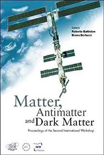 Matter, Anti-matter And Dark Matter, Proceedings Of The Second International Workshop