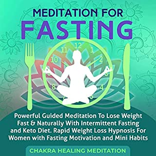 Meditation for Fasting     Powerful Guided Meditation to Lose Weight Fast & Naturally with Intermittent Fasting and Keto Diet. Rapid Weight Loss Hypnosis for Women with Fasting Motivation and Mini Habits              By:                                                                                                                                 Emmanuel Young                               Narrated by:                                                                                                                                 Adam Greco                      Length: 3 hrs     5 ratings     Overall 5.0