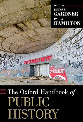 The Oxford Handbook of Public History (Oxford Handbooks)