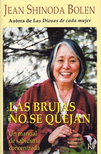 LAS BRUJAS NO SE QUEJAN:Un manual de sabiduría concentrada (Spanish Edition)