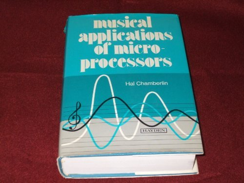 Compare Textbook Prices for Musical Applications of Microprocessors Subsequent Edition ISBN 9780810457683 by Chamberlin, Hal