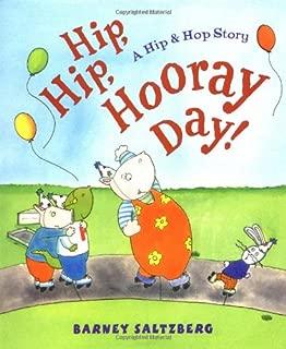 Hip, Hip, Hooray Day!: A Hip & Hop Story