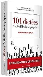 101 dictées - 2500 difficultés expliquées de Bruno Dewaele