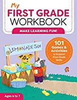 My First Grade Workbook: 101 Games and Activities to Support First Grade Skills (My Workbook)