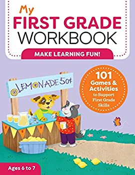 My First Grade Workbook  101 Games and Activities to Support First Grade Skills  My Workbook