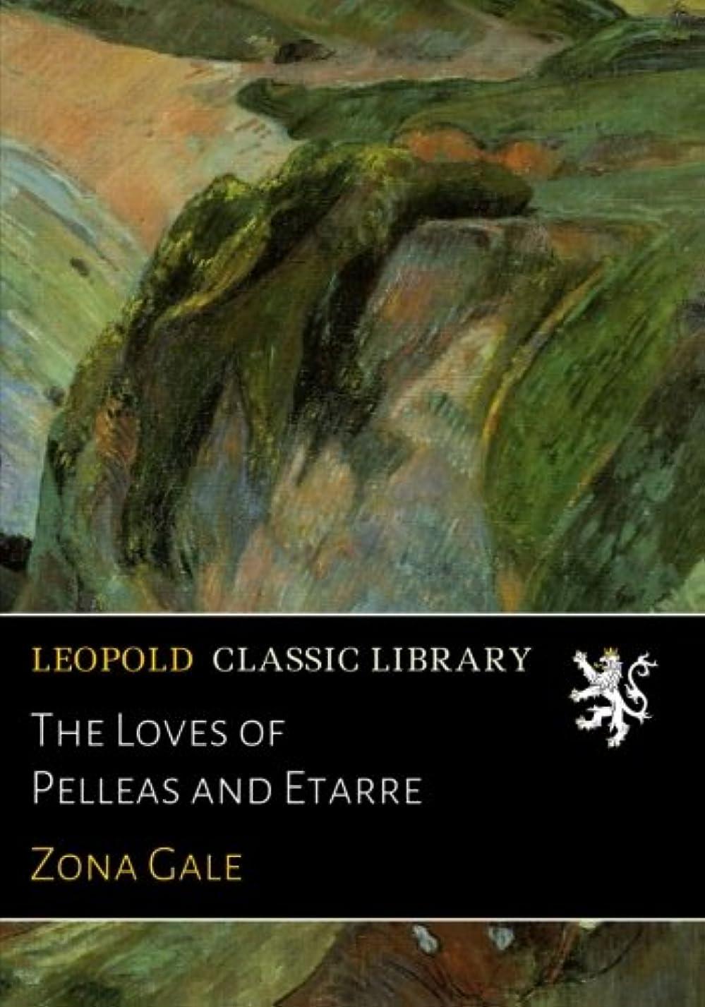 利得トリップお互いThe Loves of Pelleas and Etarre