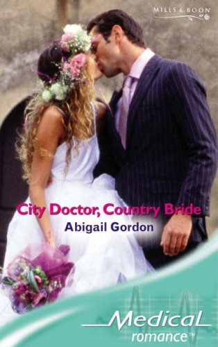 City Doctor, Country Bride (Medical Romance) (Medical Romance)