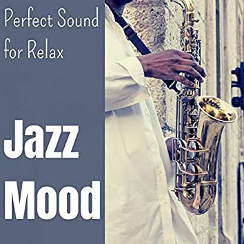 Jazz Mood: Perfect Sound for Relax