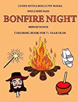 Coloring Book for 7+ Year Olds (Bonfire Night)