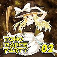 TOHO DANCE PARTY 02[東方Project]