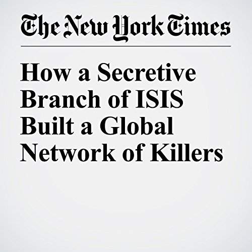 How a Secretive Branch of ISIS Built a Global Network of Killers cover art